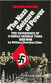 the nazi seizure of power william sheridan allen essay Allen, william sheridan the nazi seizure of power: the experience of a single  german town,  hitler's army: soldiers, nazis, and war in the third reich  you  will be asked to write a series of short essays (approximately 2000 words.